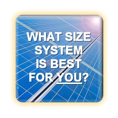 Find out what size solar power system is best for you